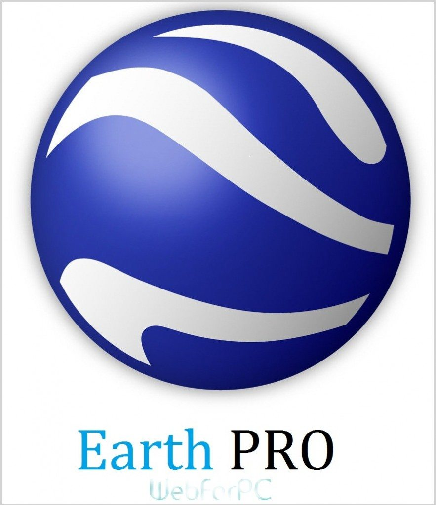 Google Earth PRO Free Download Setup - WebForPC