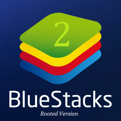 Bluestacks 2 Rooted Version Free Download - WebForPC
